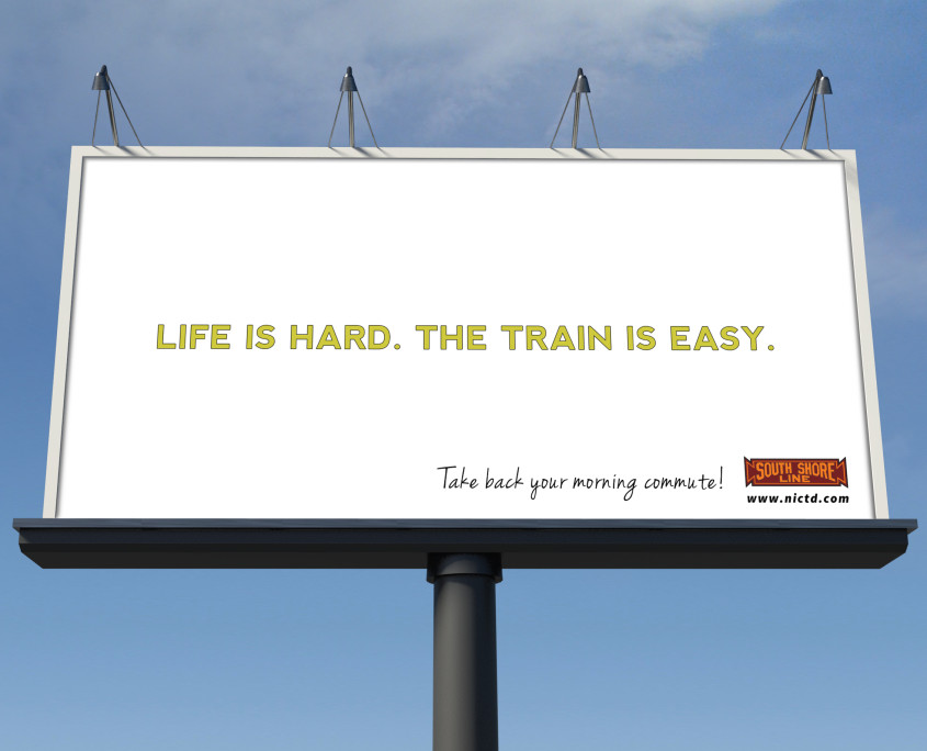 NICTD Billboard, Life is Hard. The Train is Easy.