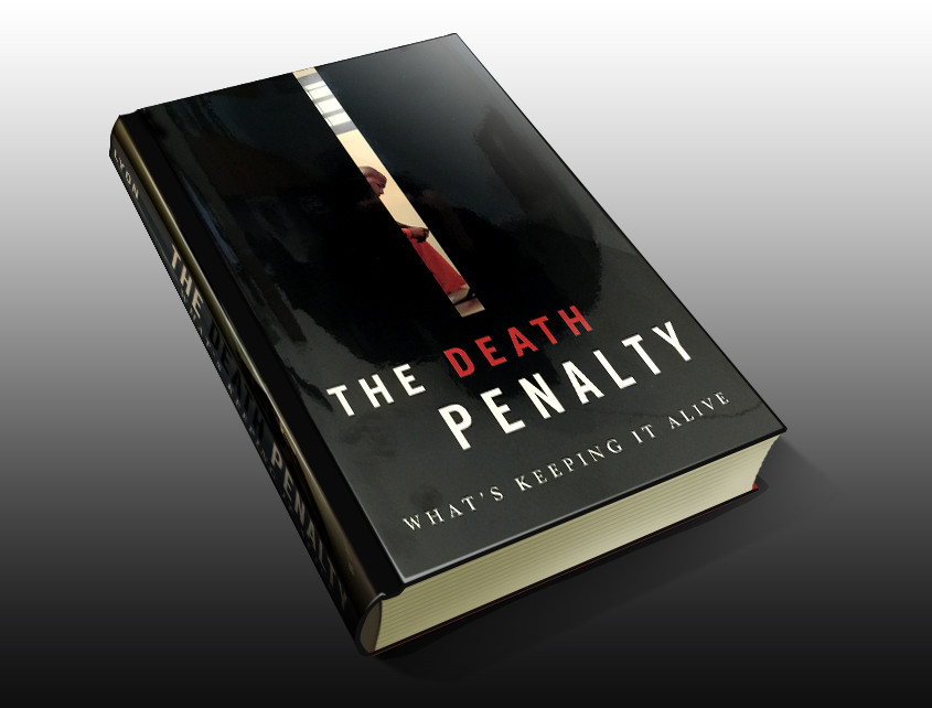 "Dean Lyon's recently published book, ""The Death Penalty. Why It's Still Alive."""